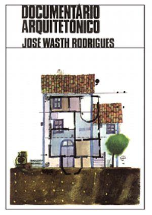 Documentário Arquitetônico | José Wasth Rodrigues